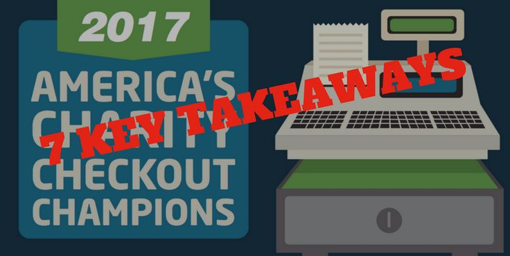 June 21, 2017: 7 Key Takeaways for Cause Marketers from America's Checkout Champions Report [Selfish Giving]