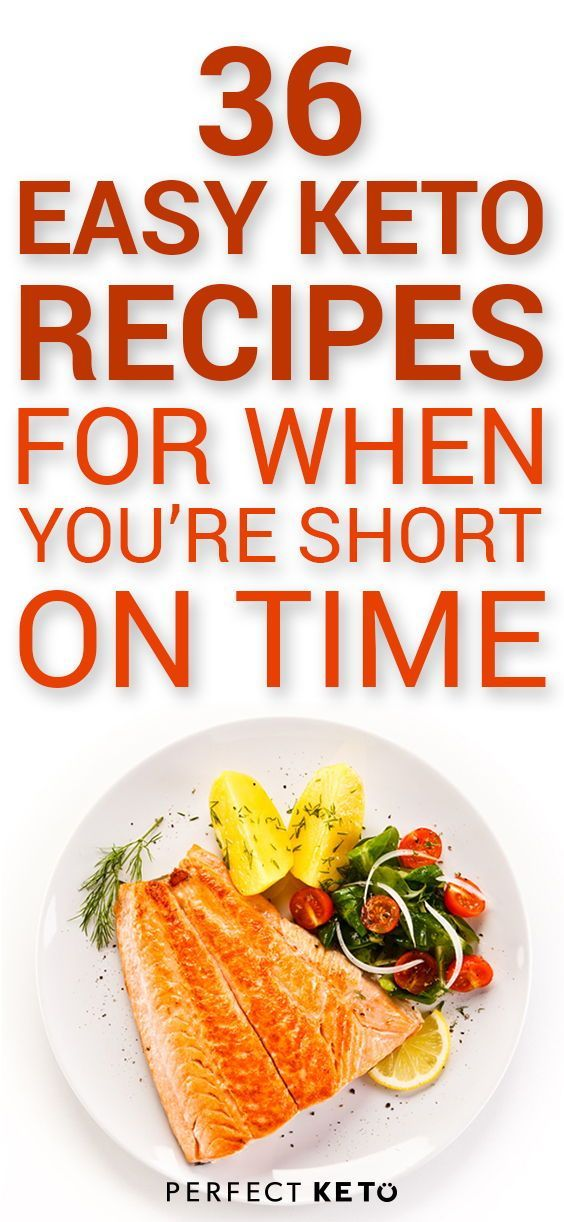 36 Easy Keto Recipes For When You Re Short On Time Low Carb Main