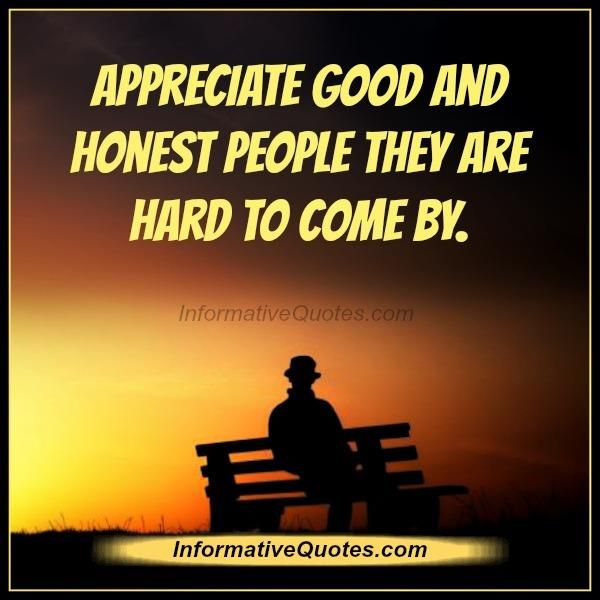 When Things Look Bad Quotes: Most People Are Good And Honest. It's That Smaller Amount