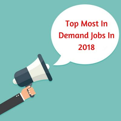 Top Most In Demand Jobs In 2018