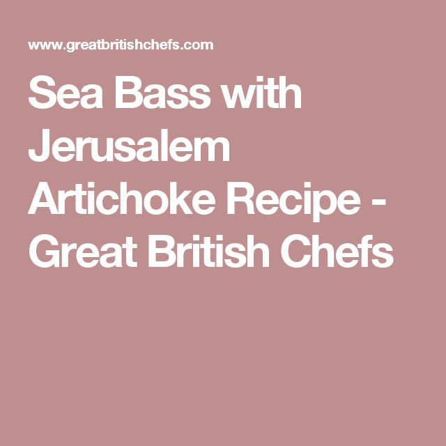 Sea Bass with Jerusalem Artichoke Recipe - Great British Chefs