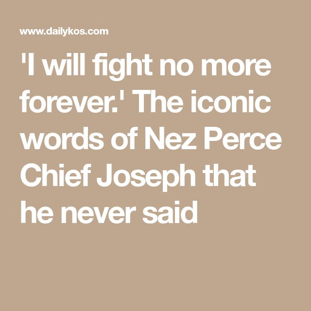 who said i will fight no more forever