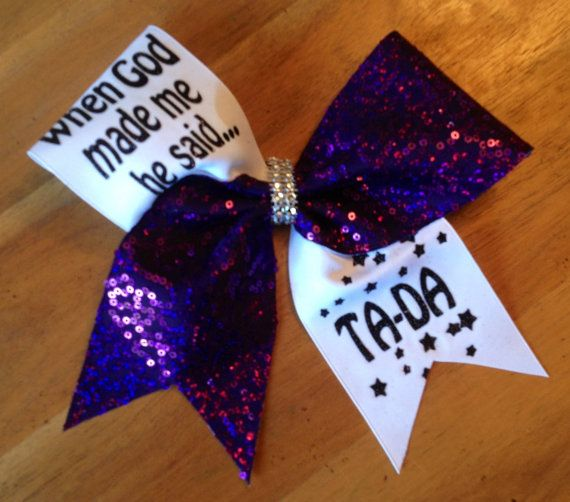 Hey, I found this really awesome Etsy listing at https://www.etsy.com/listing/201443801/cheer-bow-when-god-made-me-he-said-ta-da