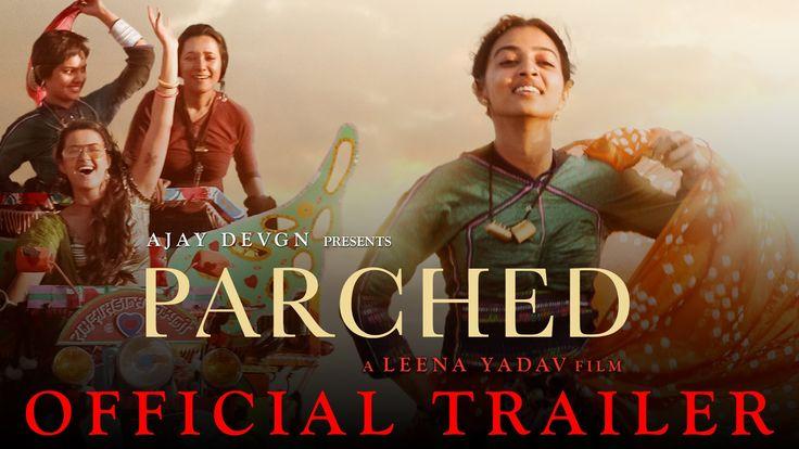 Parched | Official Trailer | Ajay Devgn |Leena Yadav | Tannishtha, Radh...