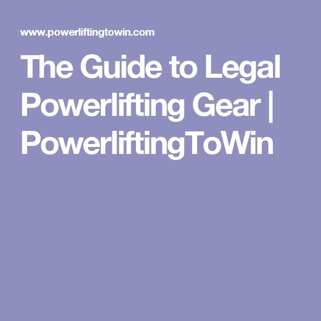 The Guide to Legal Powerlifting Gear | PowerliftingToWin