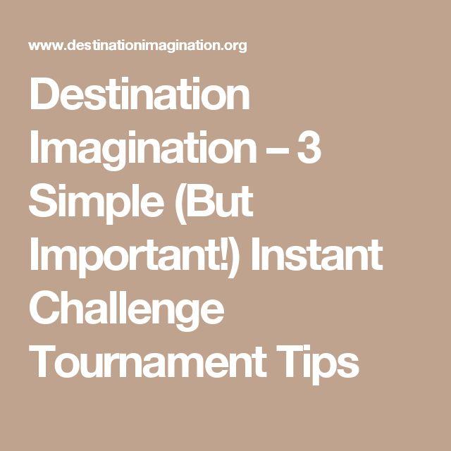 Destination Imagination – 3 Simple (But Important!) Instant Challenge Tournament Tips