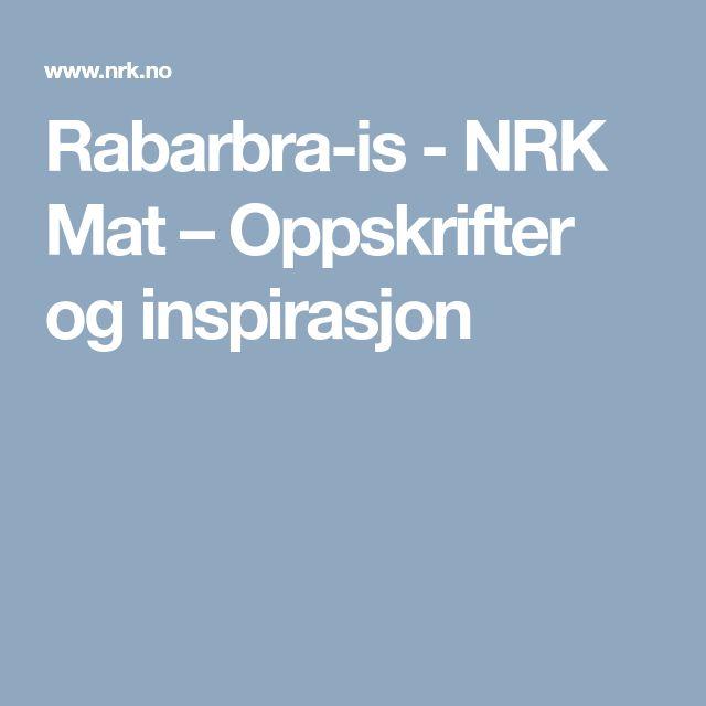 Rabarbra-is - NRK Mat – Oppskrifter og inspirasjon