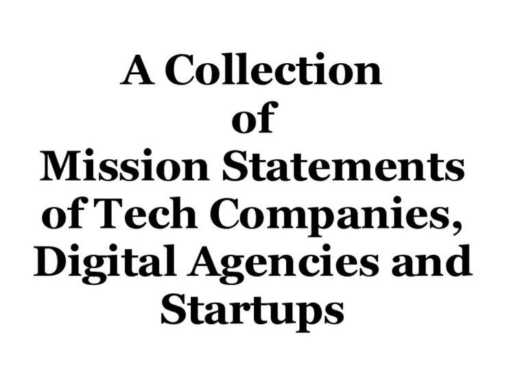 A Collection of Mission Statements of Tech Companies, Digital Agencies and Startups