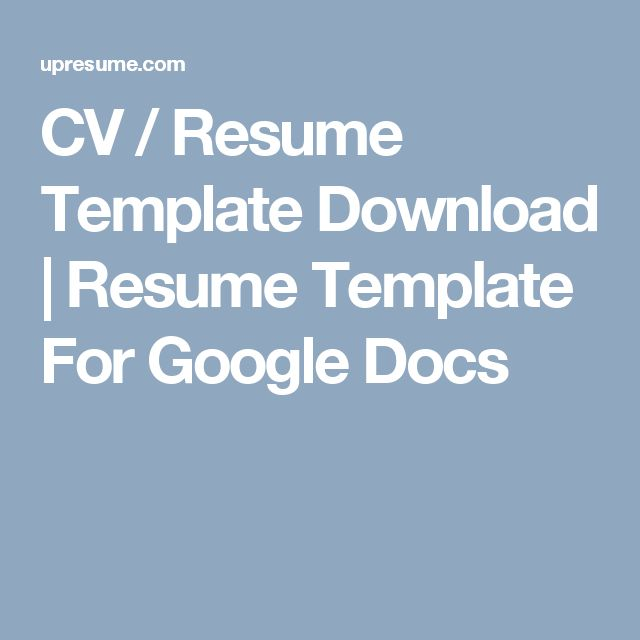 CV / Resume Template Download | Resume Template For Google Docs