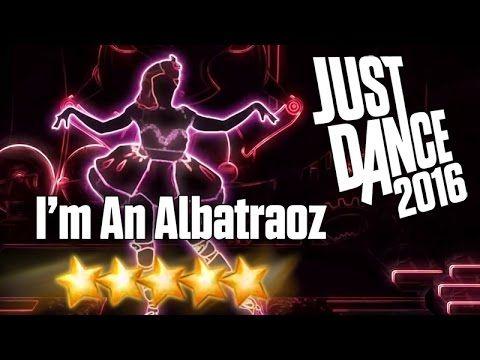 Just Dance 2016 - I 'm an albatraoz - 5 stars - YouTube