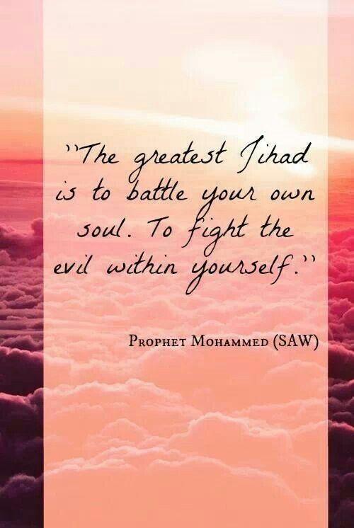 De grootste jihad is de strijd tegen je eigen ziel: het gevecht tegen het slechte in jezelf.