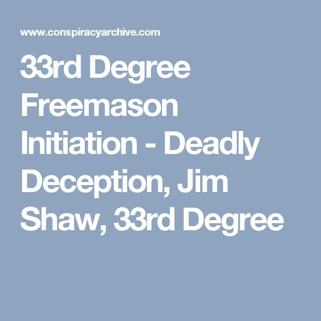 33rd Degree Freemason Initiation - Deadly Deception, Jim Shaw, 33rd Degree