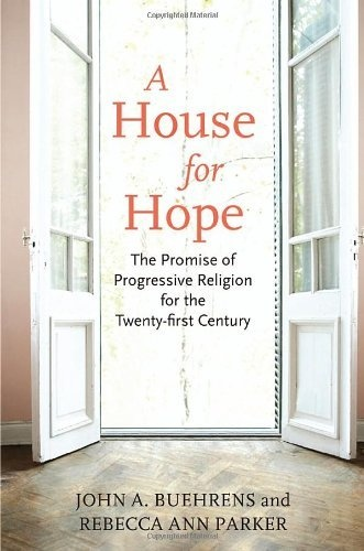 A House for Hope: The Promise of Progressive Religion for the Twenty-first Century by John Buehrens. For over a generation, conservative religion has seemed dominant in America. But there are signs of a strengthening liberal religious movement. For it to flourish, laypeople need a sense of their theological heritage. House for Hope shows how religious liberals have countered fundamentalists for generations, and provides progressives with a theological and spiritual foundation for years ahead.