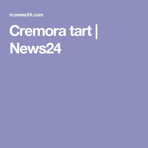 Cremora tart | News24