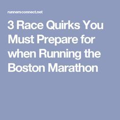 3 Race Quirks You Must Prepare for when Running the Boston Marathon