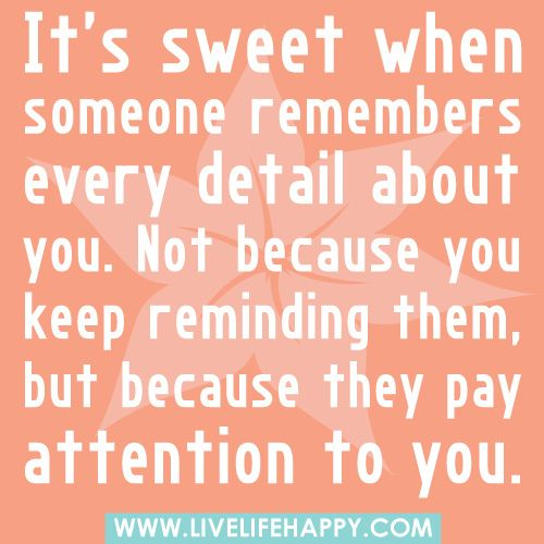 It's Sweet When Someone Remembers…