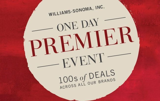Williams Sonoma Premier Day Sale Event For One Day Only! That means you can score deep discounts up to 70% off on hundreds of home furniture, decor and kitchen items from Williams-Sonoma,Pottery Barn, Pottery Barn Dorm, Pottery Barn Baby,Pottery Barn Kids, PBteen, West Elm, Rejuvenation and more. See the blog post for the code for FREE SHIPPING SITEWIDE!