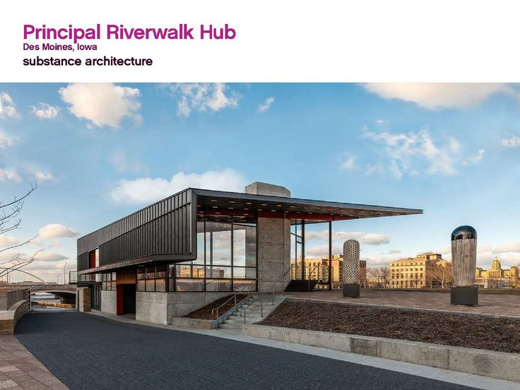 Principal Riverwalk Hub By Substance Architecture 2013 Design Award Winner