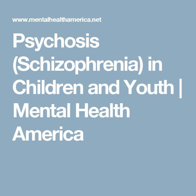 Psychosis (Schizophrenia) in Children and Youth | Mental Health America