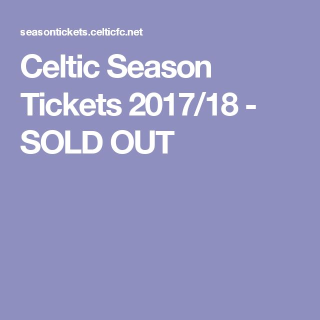 Celtic Season Tickets 2017/18 - SOLD OUT