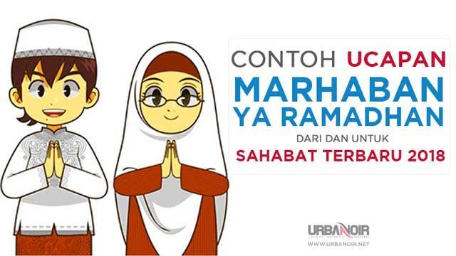 Contoh Ucapan Marhaban Ya Ramadhan dari dan untuk Sahabat ...