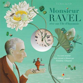 Frédéric Clément : Monsieur RAVEL rêve sur l'île d'insomnie. Un poème visuel, une jolie fantaisie pour un immense musicien (qui a fini sa vie aphasique, comme Valéry Larbaud).