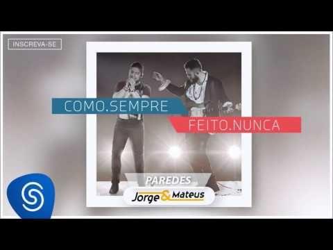 Jorge & Mateus - Paredes - [Como Sempre Feito Nunca] (Áudio Oficial) - YouTube