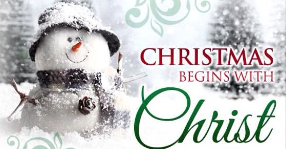 Christmas begin with Christ!