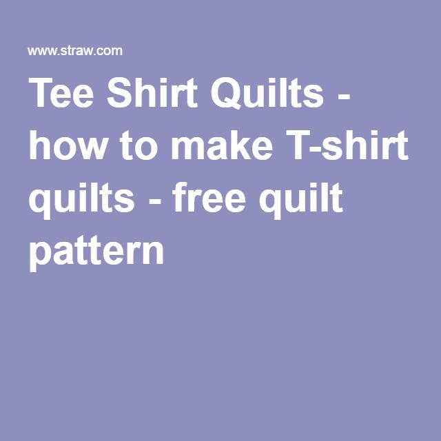 Image Result For How To Make At Shirt Quilta