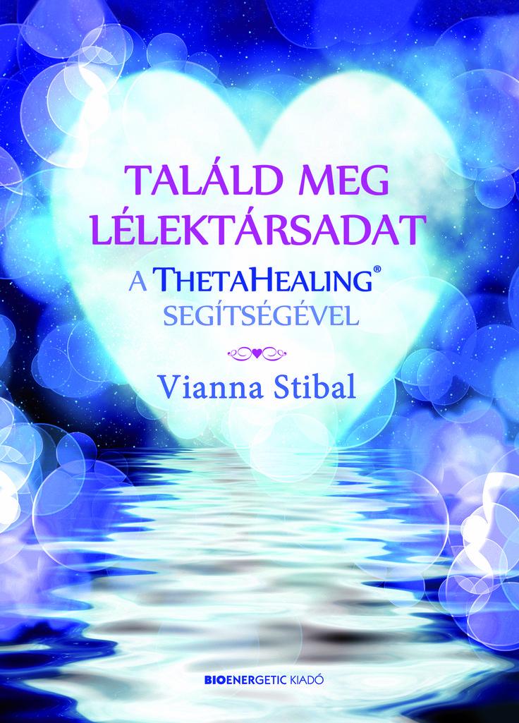 Vianna Stibal: Találd meg a lélektársadat a ThetaHealing® segítségével Ez a könyv azoknak íródott, akik hisznek abban, hogy valahol a nagyvilágban van egy olyan ember, akit csak nekik szánt az ég. Valaki, akivel olyan kapcsolatot teremthetnek, amelyben mindkét fél úgy érzi, hogy ketten alkotnak egyet. Akivel azért kerültek össze, hogy beteljesítsék az isteni tervet és a sors által vezérelve együtt dolgozzanak a felsőbb célokért.
