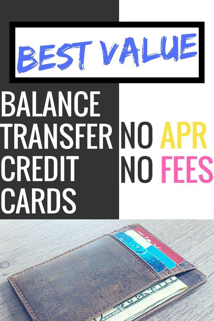 Top Value Balance Transfer Credit Cards 0 Fees 0 Apr Credit Card Interest Rate Ide Credit Card Transfer Balance Transfer Credit Cards Balance Transfer