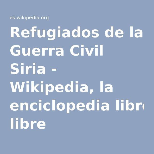 Refugiados de la Guerra Civil Siria - Wikipedia, la enciclopedia libre
