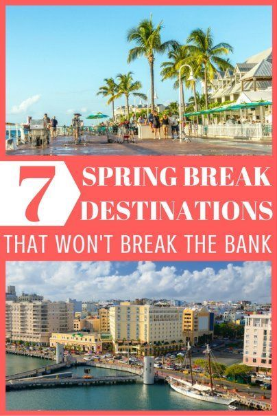 7 Spring Break Destinations That Won't Break The Bank | Affordable Vacation Destinations \ Frugal Living Tips | Budget Travel Advice