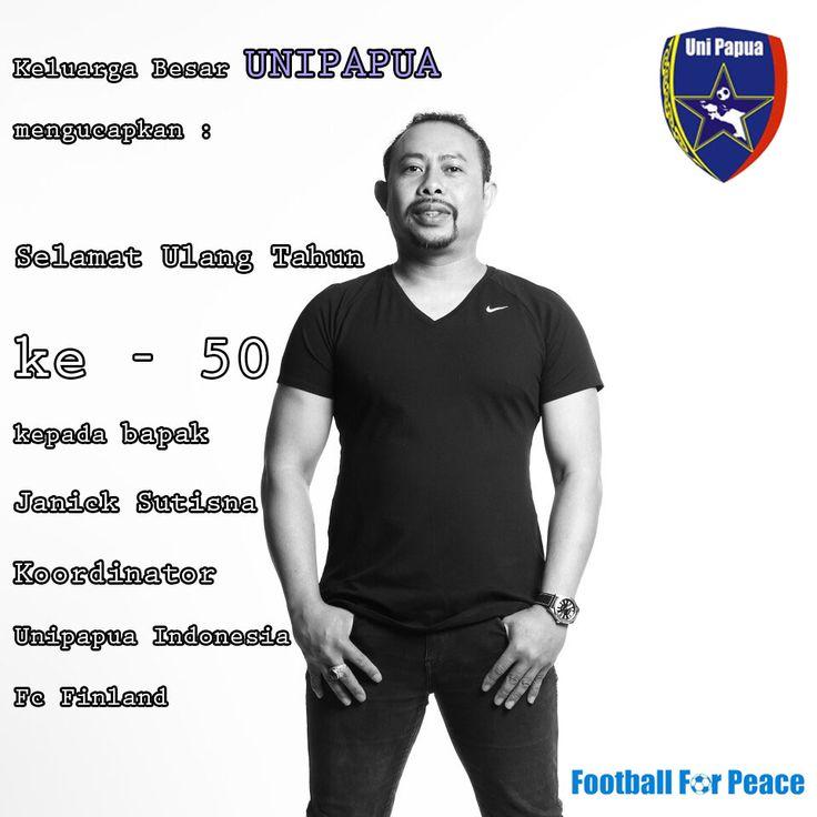 Keluarga Besar UNIPAPUA Mengucapkan Met Ultah Ke - 50 Bapak Janick Sutisna Koordinator Unipapua Indonesia Fc Finland