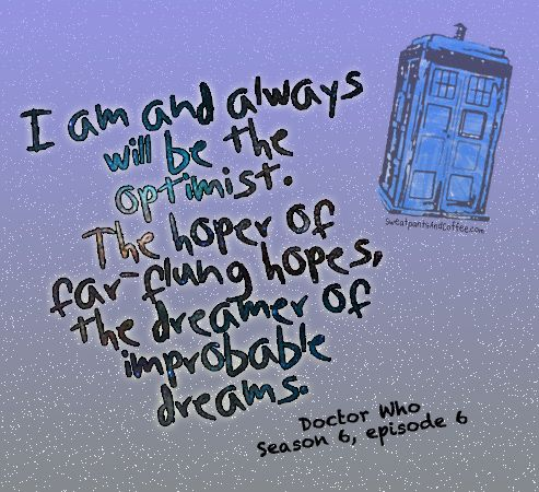 Dreamer Of Improbable Dreams | Doctor Who #quotes