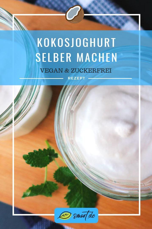Kokosjoghurt Selber Machen 1 Kg Rezept Kokos Joghurt Veganer Joghurt Joghurt