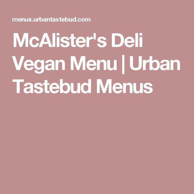 McAlister's Deli Vegan Menu | Urban Tastebud Menus