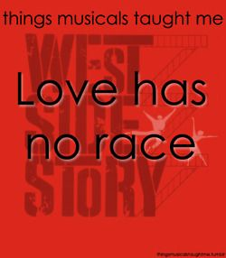 West Side Story taught me....