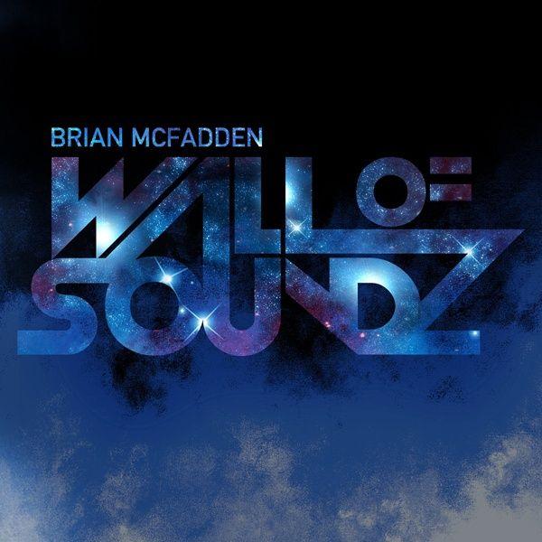 Check out: Wall Of Soundz (2010) - Brian Mcfadden See: http://lyrics-dome.blogspot.com/2014/02/wall-of-soundz-2010-brian-mcfadden.html #lyricsdome