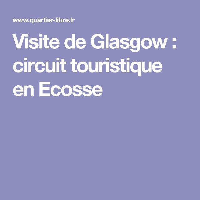 Visite de Glasgow : circuit touristique en Ecosse