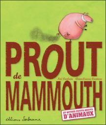Prout de mammouth : Et autres petits bruits d'animaux par Noé Carlain