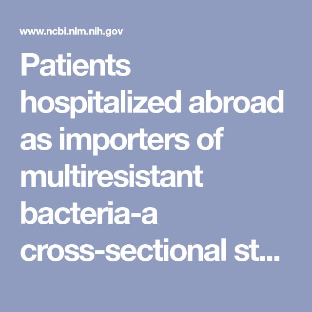 Patients hospitalized abroad as importers of multiresistant bacteria-a cross-sectional study. - PubMed - NCBI