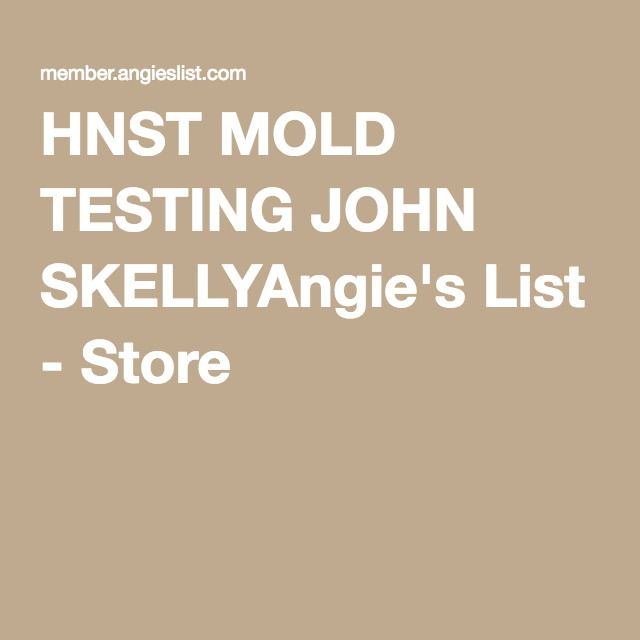 New HNST MOLD TESTING JOHN SKELLYAngie us List Store