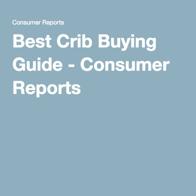 Best Crib Buying Guide - Consumer Reports