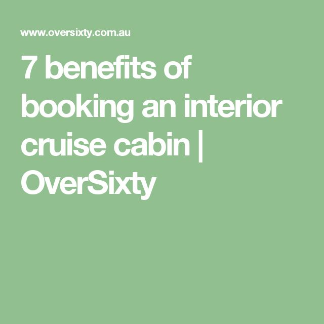 7 benefits of booking an interior cruise cabin | OverSixty