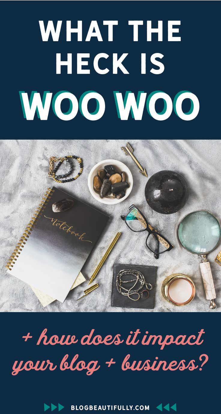 """What the heck is """"woo woo"""" and how does it impact my blog and business? Click through to learn how to infuse woo woo magic with your blog strategies for amazing results!"""