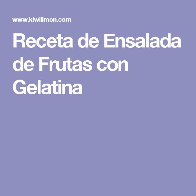 Receta de Ensalada de Frutas con Gelatina