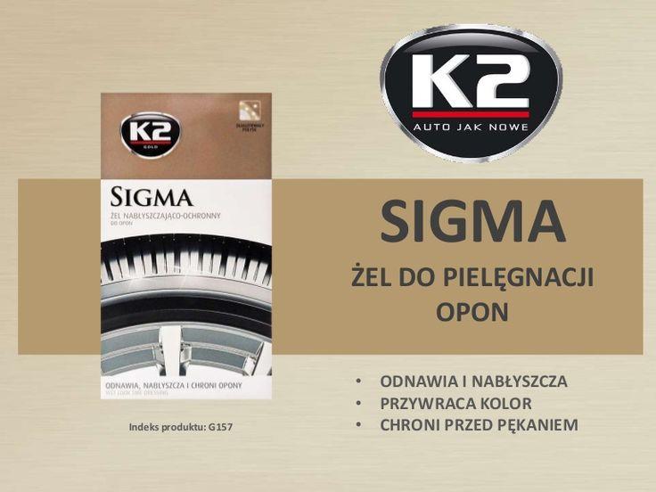 Opony jak nowe? Poznaj możliwości K2 Sigma!  http://www.slideshare.net/k2compl/g157-k2-sigma-zel-do-pielegnacji-opon-nablyszcza-chroni-i-konserwuje