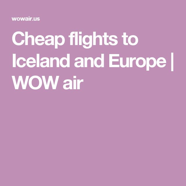 Cheap flights to Iceland and Europe   WOW air