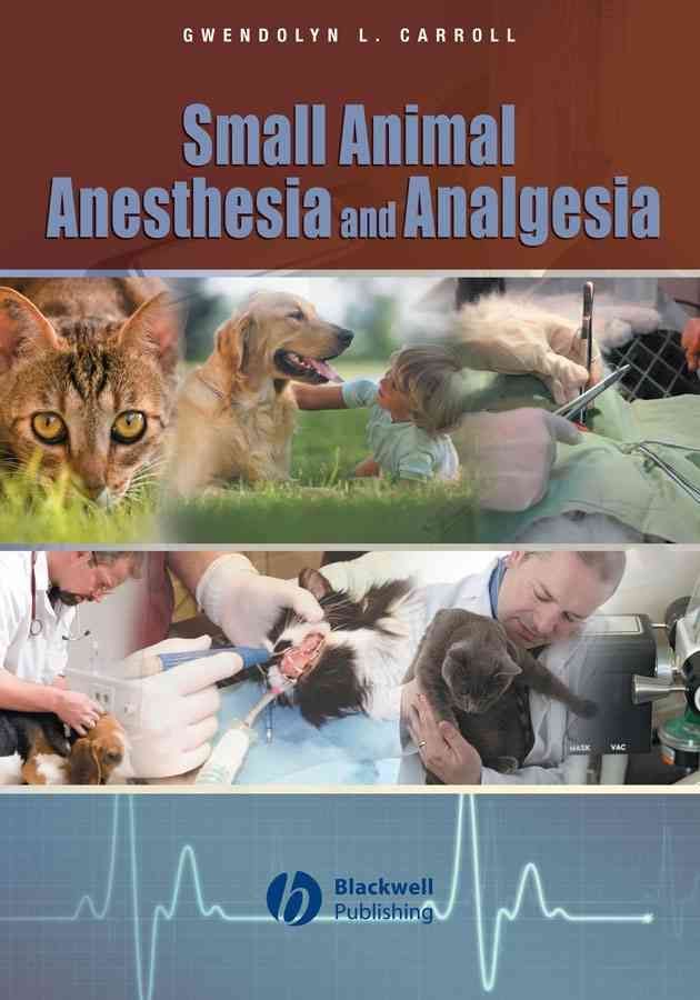 Small Animal Anesthesia and Analgesia